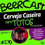 Cerveja Caseira for Dummies com Rodrigo Reis Cap.02 – Beercast #170